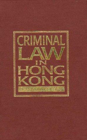 Criminal Law in Hong Kong: Autonomy and Creativity (Hong Kong University Press Law)