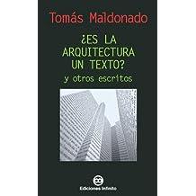 ¿es La Arquitectura Un Texto? Y Otros Escritos/arquitecture In Text And Other Writtings