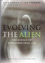 Evolving the Alien: The Science of Extraterrestrial Life by Jack Cohen (2002-09-05)