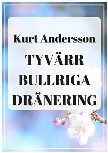 Tyvärr bullriga dränering (Swedish Edition) por Kurt  Andersson