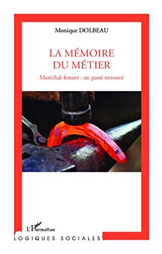Mémoire du métier: Maréchal-ferrant : un passé retrouvé