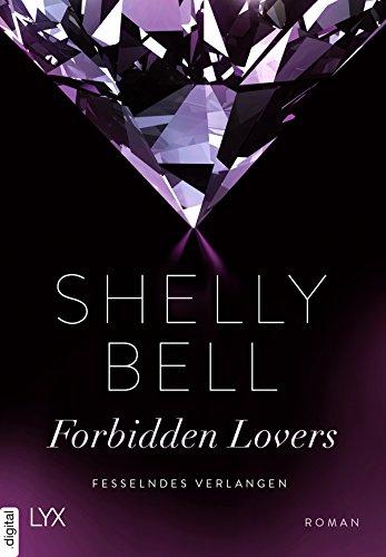 Fesselndes Verlangen - Forbidden Lovers von [Bell, Shelly]