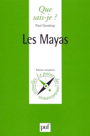 Les Mayas par Paul Gendrop, Que sais-je?