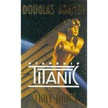 Douglas Adams' Starship Titanic: A Novel by Terry Jones (1997-11-30)