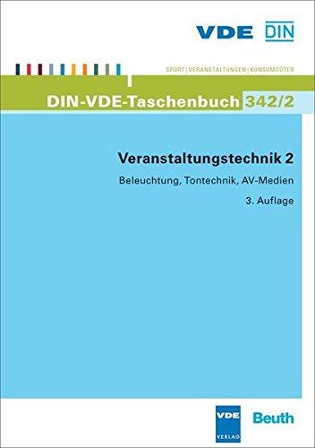 Veranstaltungstechnik 2: Beleuchtung, Tontechnik, AV-Medien (DIN-VDE-Taschenbuch)