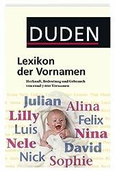 Duden - Lexikon der Vornamen: Herkunft, Bedeutung und Gebrauch von über 6.000 Vornamen