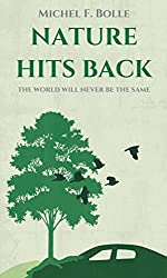 NATURE HITS BACK: THE WORLD WILL NEVER BE THE SAME (English Edition)
