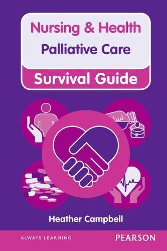 Palliative Care (Nursing and Health Survival Guides) by Campbell. Heather ( 2012 ) Hardcover