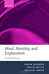Mind, Morality, and Explanation: Selected Collaborations