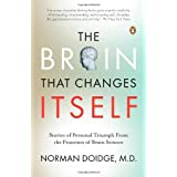 The Brain That Changes Itself: Stories of Personal Triumph from the Frontiers of Brain Science [ THE BRAIN THAT CHANGES ITSELF: STORIES OF PERSONAL TRIUMPH FROM THE FRONTIERS OF BRAIN SCIENCE ] by Doidge, Norman (Author) Jan-01-2008 [ Paperback ]