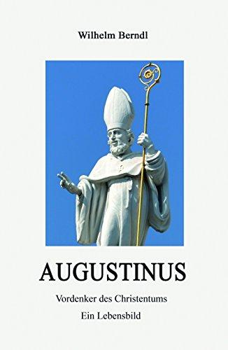 AUGUSTINUS: Vordenker des Christentums