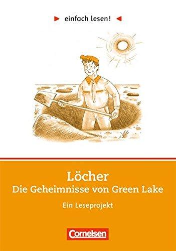 Einfach lesen! - Leseförderung: Für Lesefortgeschrittene: Niveau 3 - Löcher: Ein Leseprojekt nach dem Roman von Louis Sachar. Arbeitsbuch mit Lösungen
