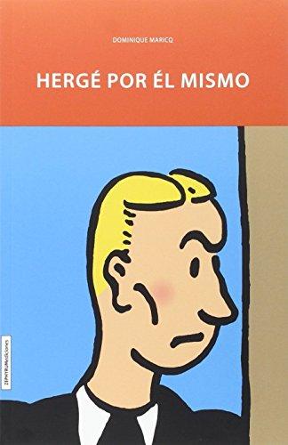 Herge Por El Mismo por Dominique Maricq