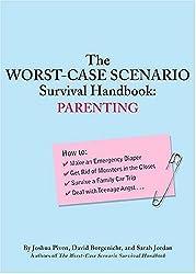 The Worst-Case Scenario Survival Handbook: Parenting