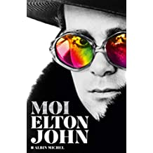 Moi Elton John (French Edition)