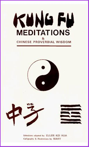 Kung Fu Meditations and Chinese Proverbial Wisdom