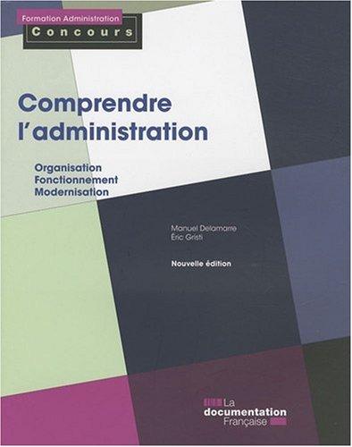 Comprendre l'administration : organi...