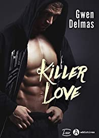 Killer Love par Gwen Delmas