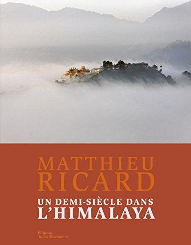 Un demi-siècle dans l'Himalaya par Matthieu Ricard