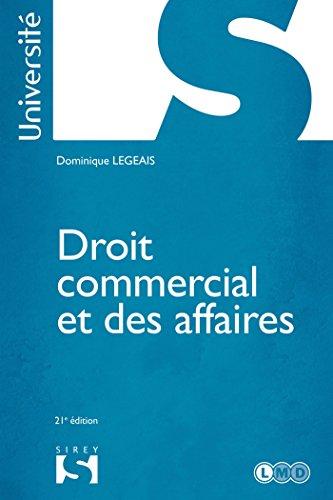 Droit commercial et des affaires - 21e éd.