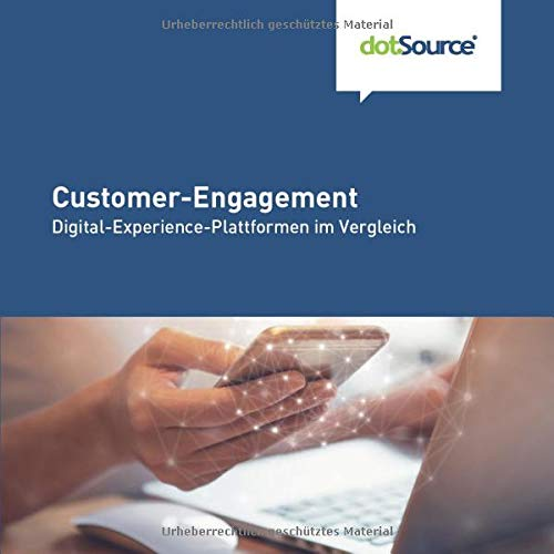 Customer-Engagement: Digital-Experience-Plattformen im Vergleich