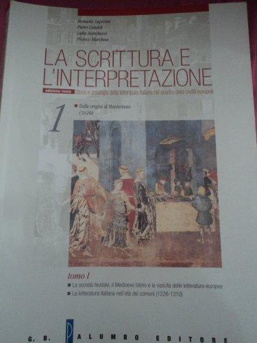 La scrittura e l'interpretazione. Antologia della letteratura italiana. Ediz. rossa. Per le Scuole superiori: 1