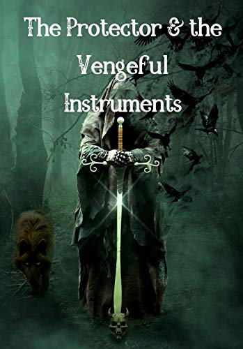 The Protector and the Vengeful Instruments (The Amulet of Grimoire ...