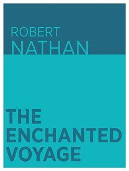 The Enchanted Voyage by [Nathan, Robert]