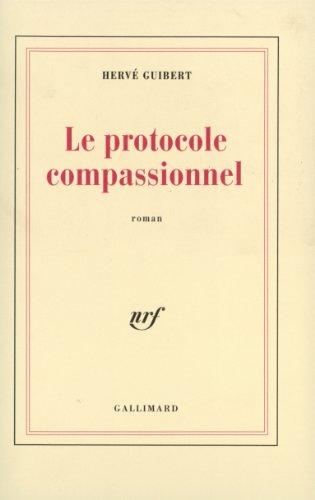 Le Protocole compassionnel par Hervé Guibert