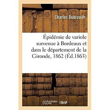 Épidémie de variole survenue à Bordeaux et dans le département de la Gironde pendant l'année 1862