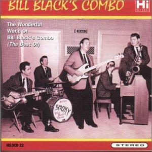 Wonderful World of Bill Black`s Combo (Best of)