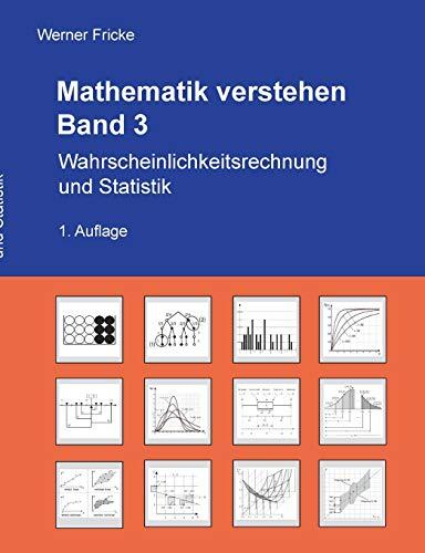 Mathematik verstehen: Wahrscheinlichkeitsrechnung und Statistik