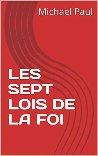Couverture du livre LES SEPT LOIS DE LA FOI