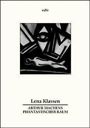 Arthur Machens phantastischer Raum: Raum und Stimmung als Grundlagen phantastischen Erzahlens (Schriftenreihe) (German Edition)