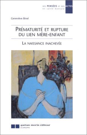 Prématurité et rupture du lien mère