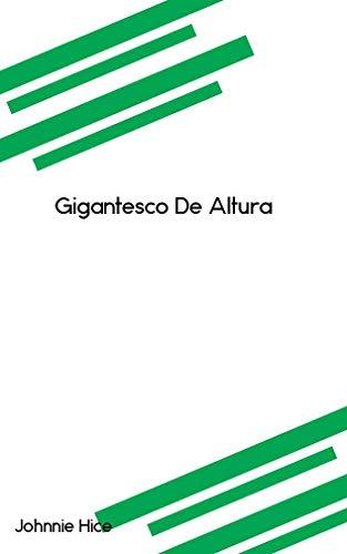 Gigantesco De Altura (Galician Edition) por Johnnie Hice