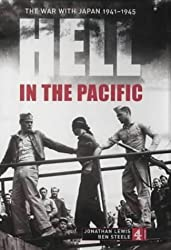 Hell in the Pacific: From Pearl Harbor to Hiroshima and Beyond
