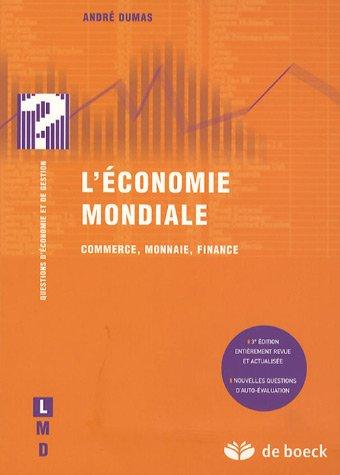 L'économie mondiale : Commerce, monnaie, Finance