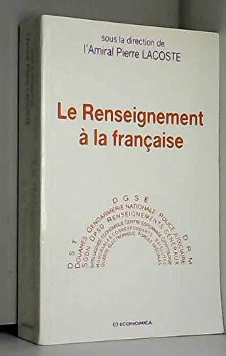 Le renseignement à la française par Amiral Pierre Lacoste (Broché)