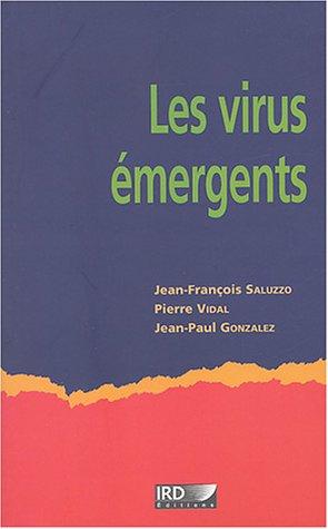 Les virus émergents par Jean-François Saluzzo, Pierre Vidal, Jean-Paul Gonzalez