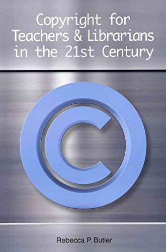 [Copyright for Teachers and Librarians in the 21st Century] (By: Rebecca P. Butler) [published: August, 2011]