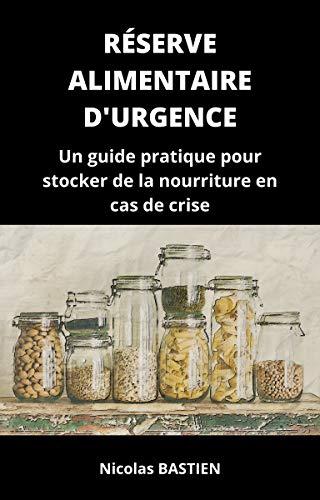 Couverture du livre Réserve alimentaire d'urgence: Un guide pratique pour stocker de la nourriture en cas de crise