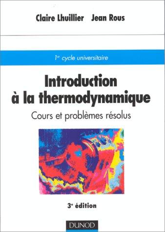Introduction à la thermodynamique : Cours et problèmes résolus