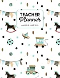 Teacher Planner 2019-2020: Dated Weekly Lesson Plan with Calendar & Vertical Days - Baby Boy Toys (Academic Year July 2019 to June 2020 - Pretty Sweet, Band 11)