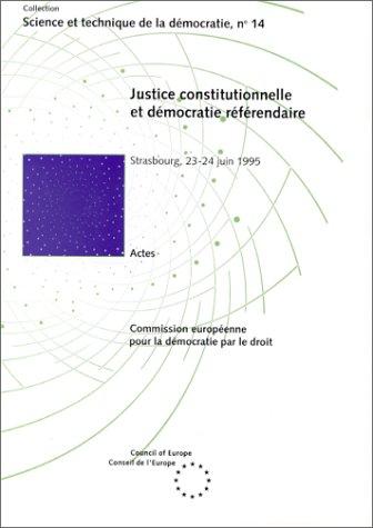 Justice constitutionnelle et démocratie référendaire