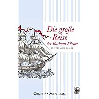 Die große Reise der Barbara Körner (German Edition)