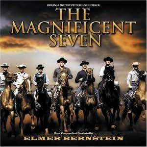 Magnificent Seven; The Elmer Bernstein