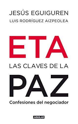 E.T.A. - Las Claves de la Paz (Punto de mira) por Rodríguez Aizpeolea  Luis Rodríguez Aizpeolea  Luis