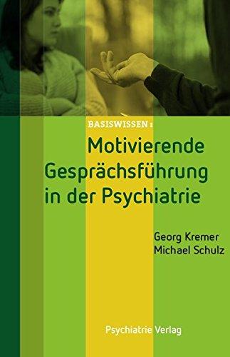 Motivierende Gesprächsführung in der Psychiatrie (Basiswissen)