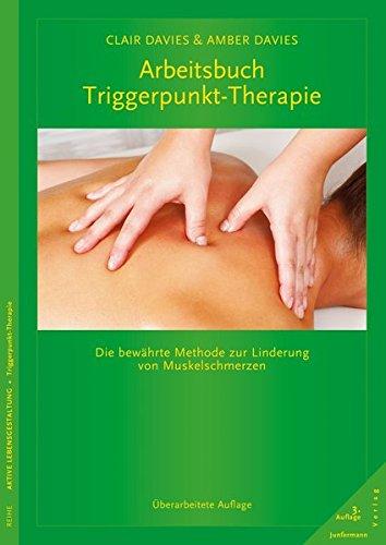 Arbeitsbuch Triggerpunkt-Therapie: Die bewährte Methode zur Linderung von Muskelschmerzen